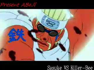 Present ABeJl. Sasuke vs Killer-Bee. Naruto